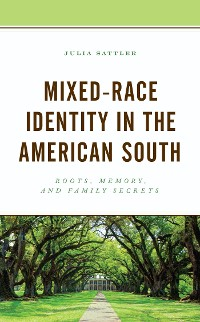 Cover Mixed-Race Identity in the American South