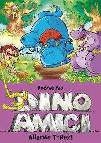 Cover Allarme T-Rex. Dinoamici. Vol. 3