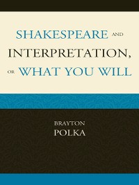 Cover Shakespeare and Interpretation, or What You Will