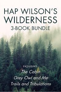 Cover Hap Wilson's Wilderness 3-Book Bundle