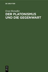 Cover Der Platonismus und die Gegenwart