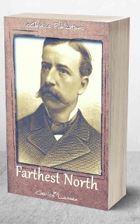 Cover Farthest North: or, the Life and Explorations of Lieutenant James Booth Lockwood, of the Greely Arctic Expedition