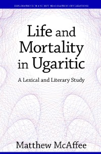 Cover Life and Mortality in Ugaritic