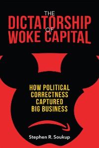 Cover The Dictatorship of Woke Capital