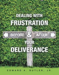 Cover Dealing with Frustration Before & After Your Deliverance