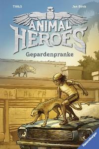 Cover Animal Heroes, Band 4: Gepardenpranke