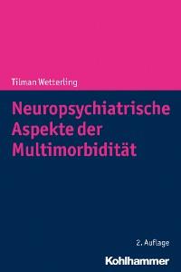 Cover Neuropsychiatrische Aspekte der Multimorbidität