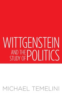 Cover Wittgenstein and the Study of Politics