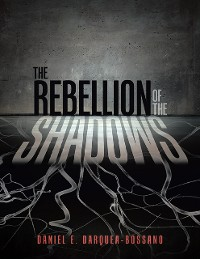 Cover The Rebellion of the Shadows