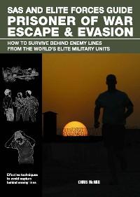 Cover SAS and Elite Forces Guide Prisoner of War Escape & Evasion