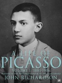 Cover A Life of Picasso, Volume I