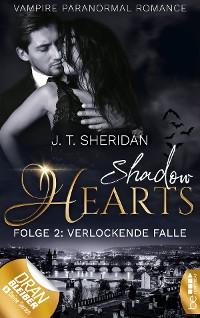 Cover Shadow Hearts - Folge 2: Verlockende Falle