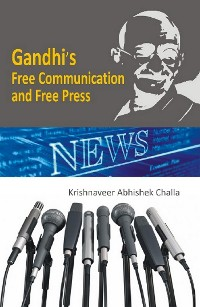 Cover Gandhi's Free Communication and Free Press