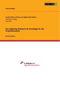 Cover Das Lightning Netzwerk als Grundlage für die Kryptoökonomie
