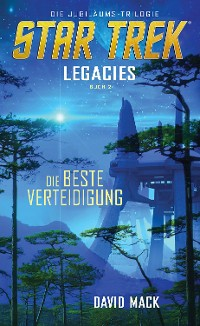 Cover Star Trek - Legacies 2: Die beste Verteidigung