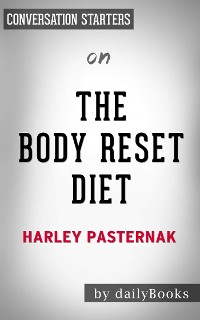 Cover The Body Reset Diet: by Harley Pasternak | Conversation Starters