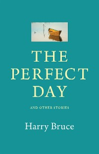 Cover The Perfect Day and Other Stories