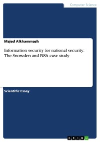 Cover Information security for national security: The Snowden and NSA case study