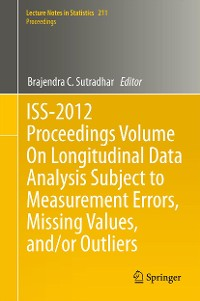Cover ISS-2012 Proceedings Volume On Longitudinal Data Analysis Subject to Measurement Errors, Missing Values, and/or Outliers