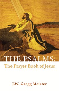 Cover The Psalms: the Prayer Book of Jesus