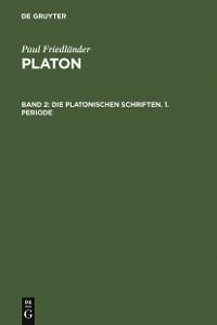 Cover Die platonischen Schriften, 1. Periode