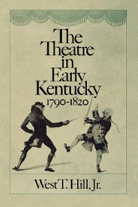 Cover The Theatre in Early Kentucky