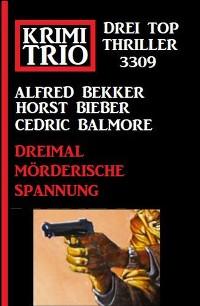 Cover Krimi Trio 3309 – Dreimal mörderische Spannung