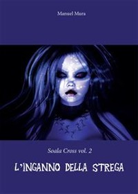 Cover Soala Cross vol. 2 - L'inganno della strega