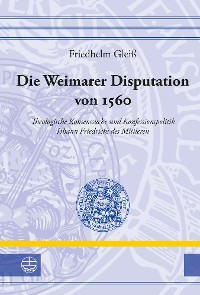 Cover Die Weimarer Disputation von 1560