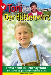 Cover Toni der Hüttenwirt (ab 301) 319 – Heimatroman