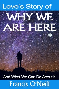 Cover Love's Story of Why We Are Here