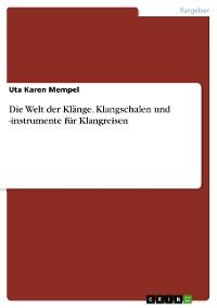 Cover Die Welt der Klänge. Klangschalen und -instrumente für Klangreisen