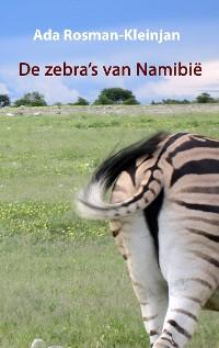 Cover De zebra's van Namibië