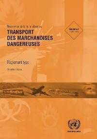 Cover Recommandations relatives au transport des marchandises dangereuses: Règlement type - Vingtième édition révisée