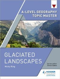 Cover A-level Geography Topic Master: Glaciated Landscapes