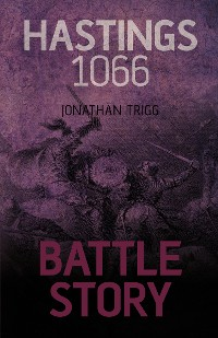 Cover Battle Story: Hastings 1066