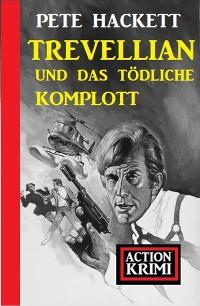 Cover Trevellian und das tödliche Komplott: Action Krimi
