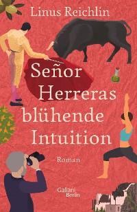 Cover SeñorHerreras blühende Intuition