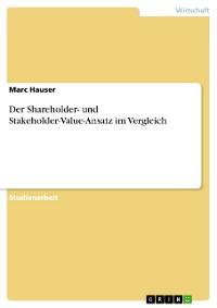 Cover Der Shareholder- und Stakeholder-Value-Ansatz im Vergleich
