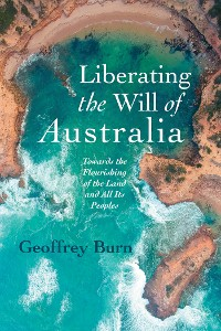 Cover Liberating the Will of Australia