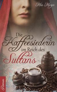 Cover Die Kaffeesiederin im Reich des Sultans