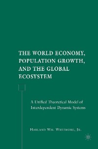 Cover The World Economy, Population Growth, and the Global Ecosystem
