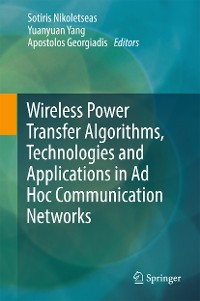 Cover Wireless Power Transfer Algorithms, Technologies and Applications in Ad Hoc Communication Networks
