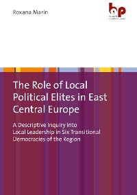 Cover The Role of Local Political Elites in East Central Europe