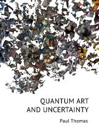 Cover Quantum Art & Uncertainty