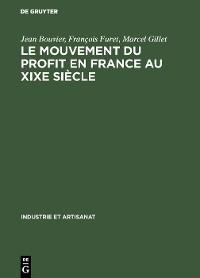 Cover Le mouvement du profit en France au XIXe siècle