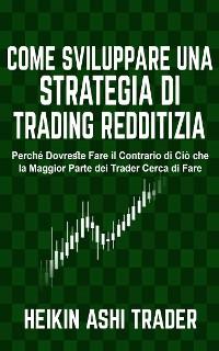 Cover Come sviluppare una Strategia di Trading Redditizia