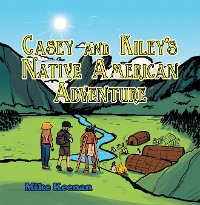 Cover Casey and Kiley'S Native American Adventure