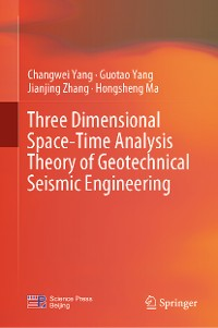 Cover Three Dimensional Space-Time Analysis Theory of Geotechnical Seismic Engineering