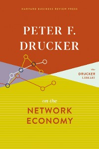 Cover Peter F. Drucker on the Network Economy